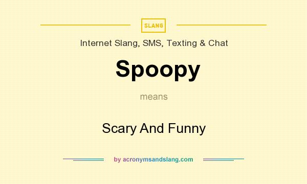 What does Spoopy mean? It stands for Scary And Funny