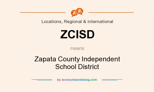 What does ZCISD mean? It stands for Zapata County Independent School District