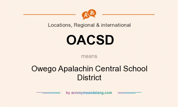 What does OACSD mean? It stands for Owego Apalachin Central School District