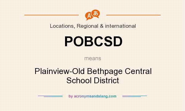 What does POBCSD mean? It stands for Plainview-Old Bethpage Central School District