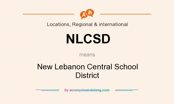 What does NLCSD mean? It stands for New Lebanon Central School District