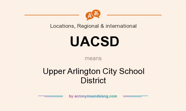 What does UACSD mean? It stands for Upper Arlington City School District