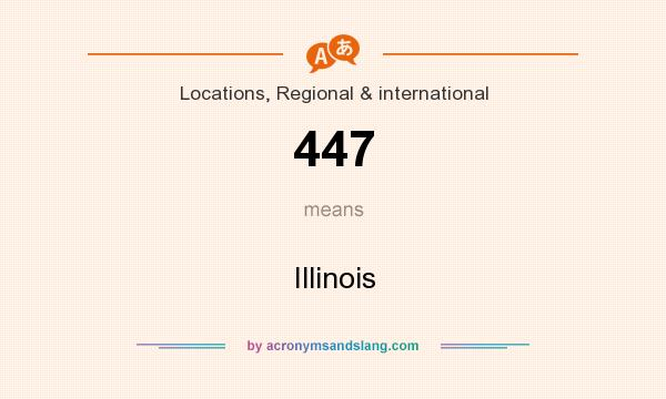What does 447 mean? It stands for Illinois