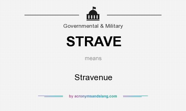 What does STRAVE mean? It stands for Stravenue