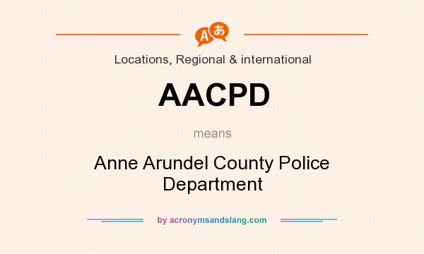 What does AACPD mean? It stands for Anne Arundel County Police Department