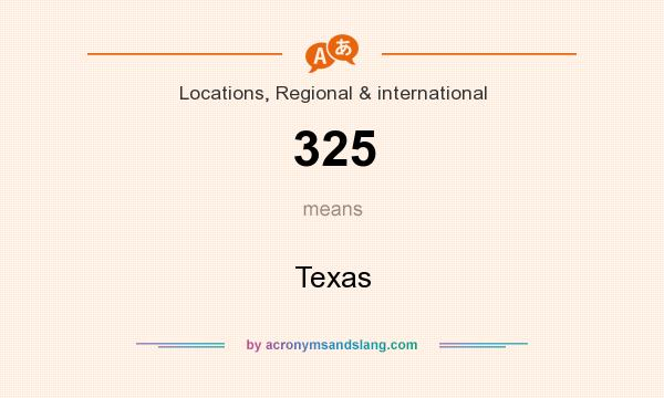 What does 325 mean? It stands for Texas