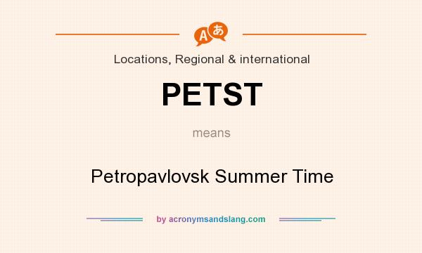 What does PETST mean? It stands for Petropavlovsk Summer Time