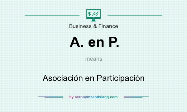 What does A. en P. mean? It stands for Asociación en Participación