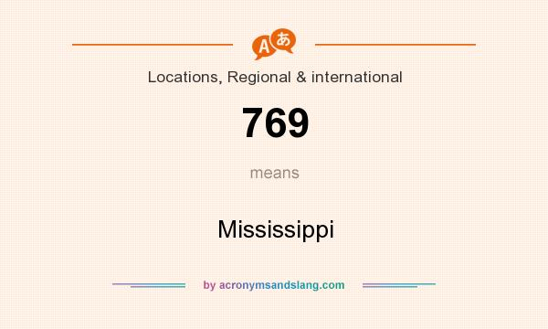 What does 769 mean? It stands for Mississippi