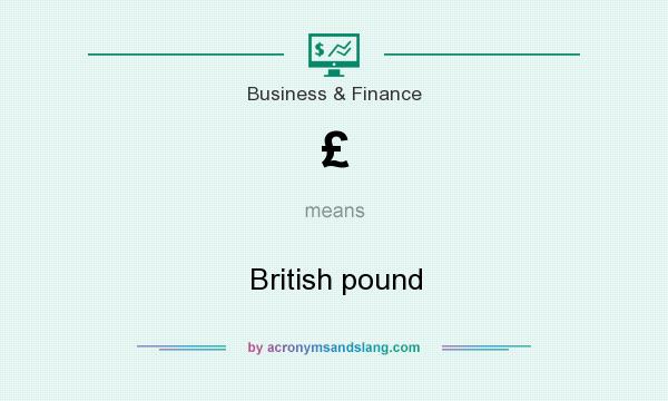 What does £ mean? It stands for British pound