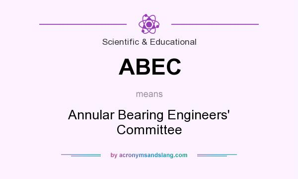 What does ABEC mean? It stands for Annular Bearing Engineers` Committee