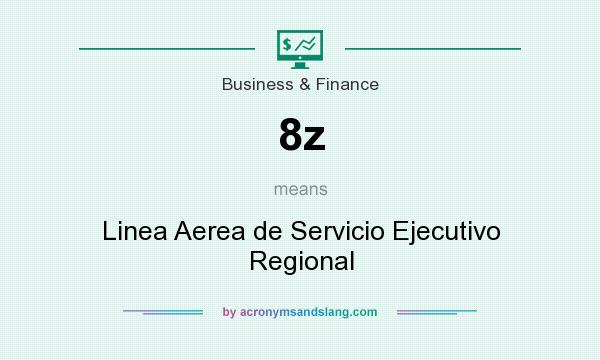 What does 8z mean? It stands for Linea Aerea de Servicio Ejecutivo Regional