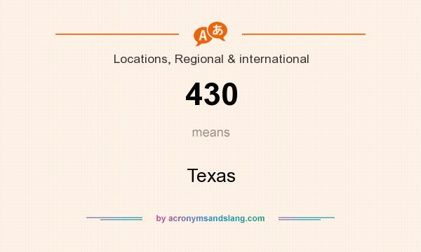 What does 430 mean? It stands for Texas