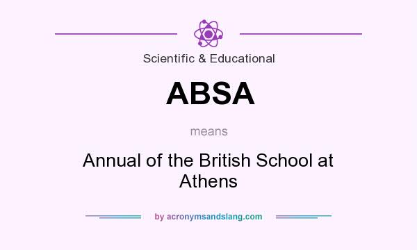 What does ABSA mean? It stands for Annual of the British School at Athens