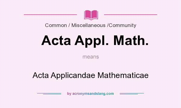 What does Acta Appl. Math. mean? It stands for Acta Applicandae Mathematicae