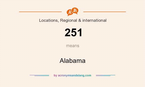 What does 251 mean? It stands for Alabama