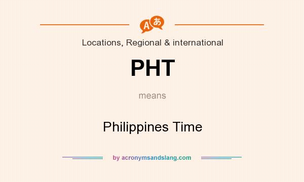 What does PHT mean? It stands for Philippines Time