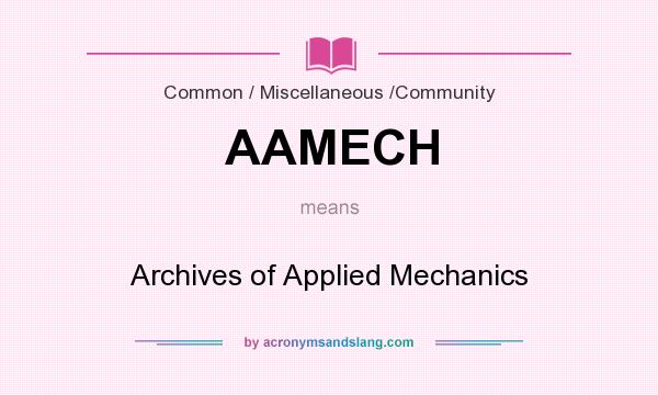 What does AAMECH mean? It stands for Archives of Applied Mechanics