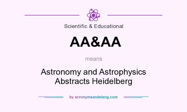What does AA&AA mean? It stands for Astronomy and Astrophysics Abstracts Heidelberg