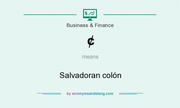 What does ¢ mean? It stands for Salvadoran colón