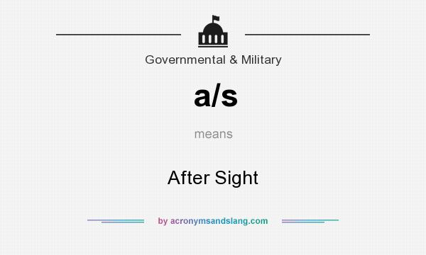 What does a/s mean? It stands for After Sight