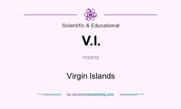 What does V.I. mean? It stands for Virgin Islands
