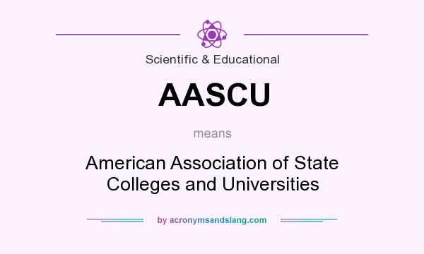 What does AASCU mean? It stands for American Association of State Colleges and Universities