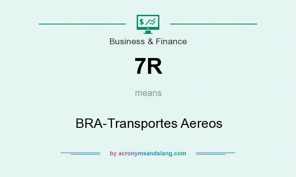 What does 7R mean? It stands for BRA-Transportes Aereos