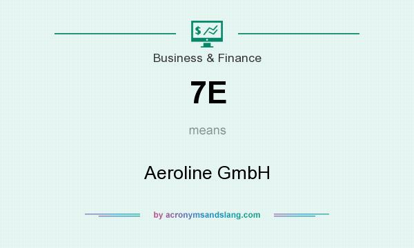 What does 7E mean? It stands for Aeroline GmbH