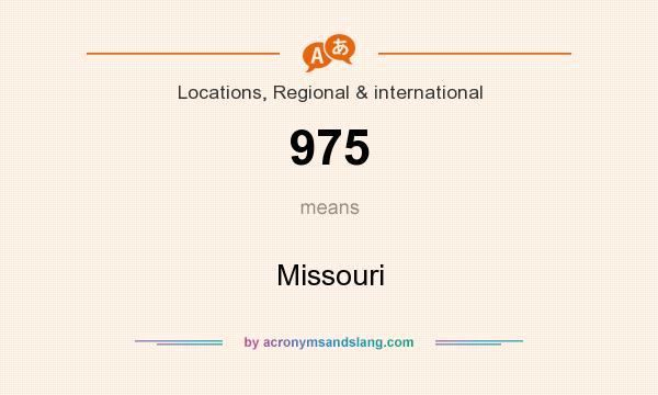 What does 975 mean? It stands for Missouri