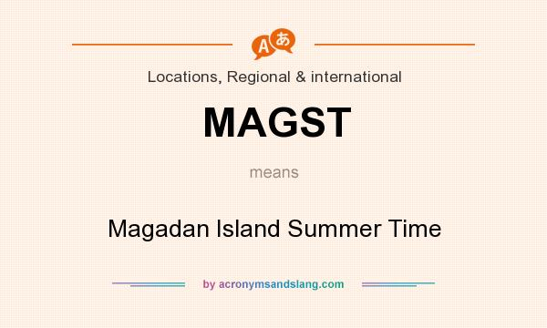 What does MAGST mean? It stands for Magadan Island Summer Time