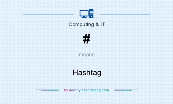 What does # mean? It stands for Hashtag
