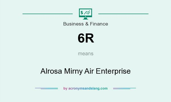 What does 6R mean? It stands for Alrosa Mirny Air Enterprise