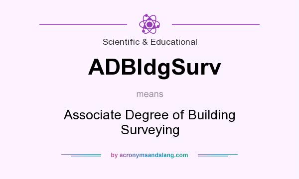 What does ADBldgSurv mean? It stands for Associate Degree of Building Surveying