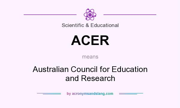 What does ACER mean? It stands for Australian Council for Education and Research