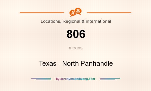 What does 806 mean? It stands for Texas - North Panhandle