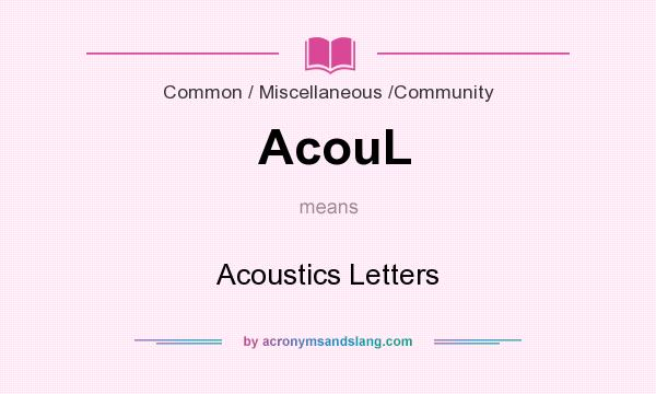 What does AcouL mean? It stands for Acoustics Letters