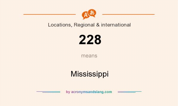 What does 228 mean? It stands for Mississippi