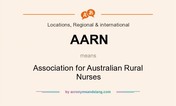 What does AARN mean? It stands for Association for Australian Rural Nurses