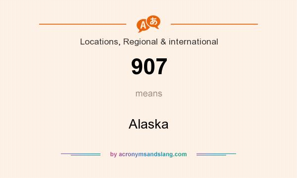 What does 907 mean? It stands for Alaska