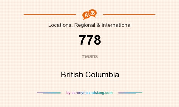 What does 778 mean? It stands for British Columbia