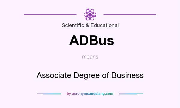 What does ADBus mean? It stands for Associate Degree of Business