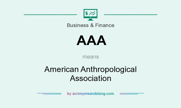 What does AAA mean? It stands for American Anthropological Association