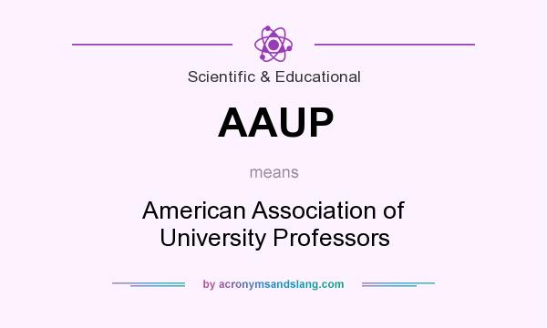 What does AAUP mean? It stands for American Association of University Professors