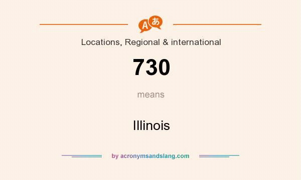 What does 730 mean? It stands for Illinois
