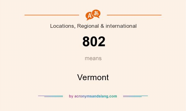 What does 802 mean? It stands for Vermont