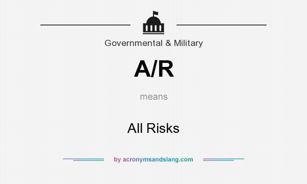 What does A/R mean? It stands for All Risks
