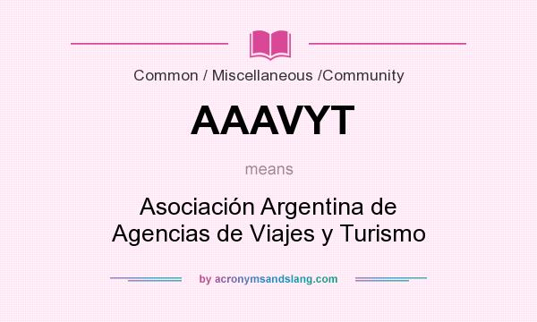 What does AAAVYT mean? It stands for Asociación Argentina de Agencias de Viajes y Turismo