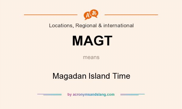 What does MAGT mean? It stands for Magadan Island Time