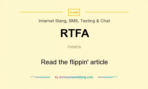 What does RTFA mean? It stands for Read the flippin` article
